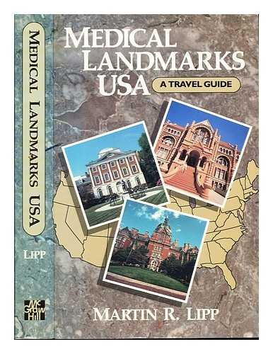 9780070379749: Medical Landmarks Usa: A Travel Guide to Historic Sites, Architectural Gems, Remarkable Museums and Libraries, and Other Places of Health-Related