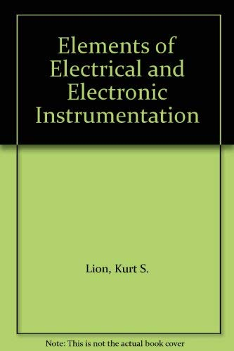 9780070379763: Elements of Electrical and Electronic Instrumentation