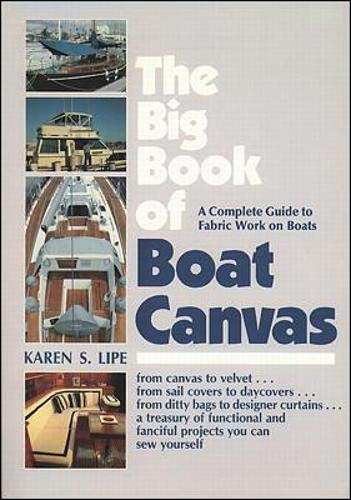 9780070380004: The Big Book of Boat Canvas: A Complete Guide to Fabric Work on Boats