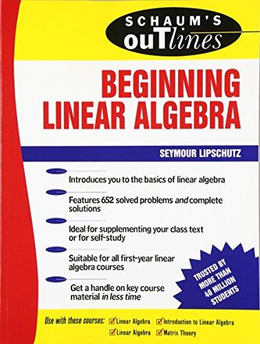 Schaum's Outline of Beginning Linear Algebra: Lipschutz, Seymour