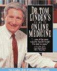Dr. Tom Linden's Guide to Online Medicine: Linden, Tom, M.D.,