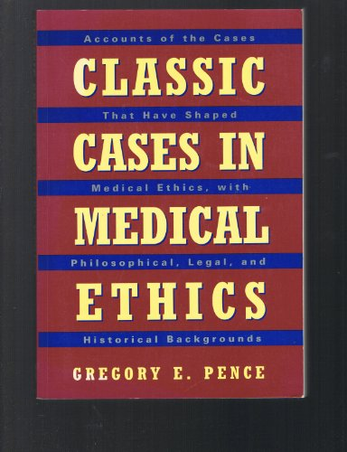9780070380929: Classic Cases in Medical Ethics: Accounts of the Cases That Have Shaped Medical Ethics, With Philosophical, Legal, and Historical Backgrounds