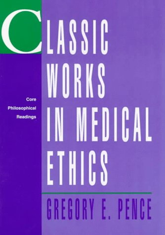 9780070381155: Classic Works in Medical Ethics: Core Philosophical Readings