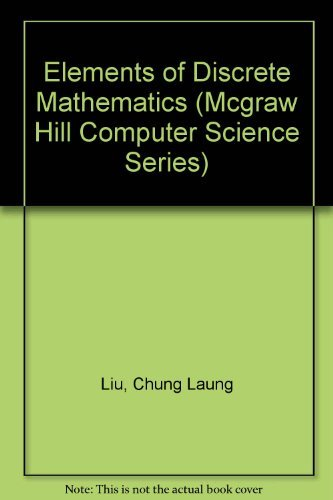 9780070381339: Elements of Discrete Mathematics (Mcgraw Hill Computer Science Series)