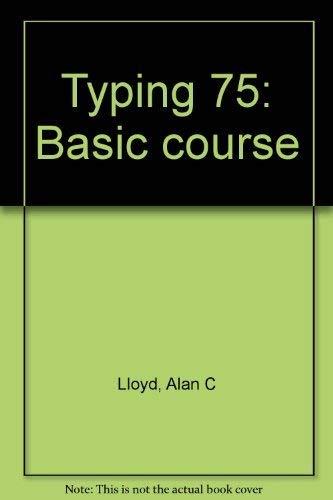 Typing 75: Basic course: Alan C Lloyd