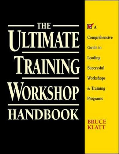 9780070382015: The Ultimate Training Workshop Handbook: A Comprehensive Guide to Leading Successful Workshops and Training Programs