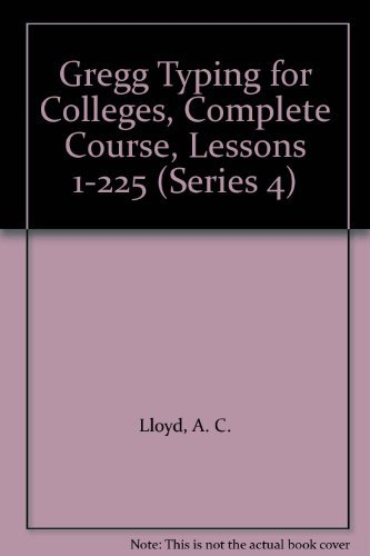 9780070382510: Gregg Typing for Colleges, Complete Course, Lessons 1-225 (Series 4)