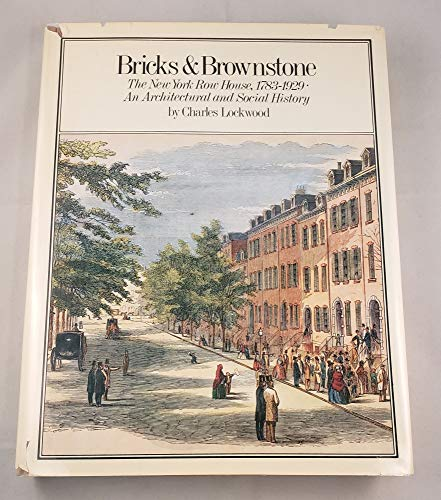 Bricks & Brownstone: The New York Row House, 1783-1929, an Architectural & Social History