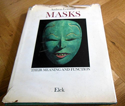 Masks; their meaning and function: Lommel, Andreas