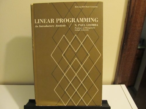 Linear Programming: An Introductory Analysis: Loomba, N.Paul