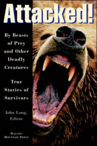 9780070386990: Attacked!: By Beasts of Prey and Other Deadly Creatures - True Stories of Survivors