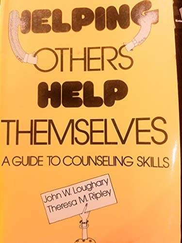 9780070387560: Helping Others Help Themselves: A Guide to Counseling Skills