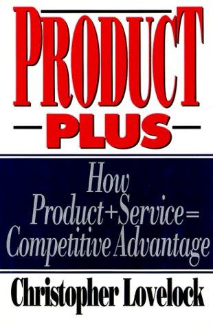 9780070387980: Product Plus: How Product Plus Service Equal Competitive Advantage