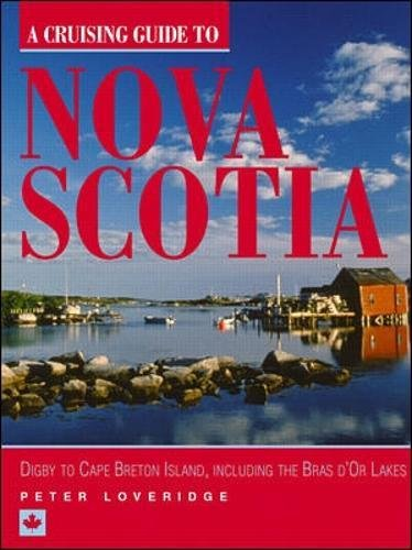 9780070388086: Cruising Guide to Nova Scotia: Digby to Cape Breton Island, Including the Bras D'or Lakes