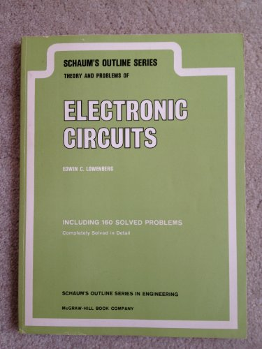 Theory and Problems of Electronic Circuits (Schaum's Outline Series): E. C. Lowenberg