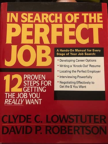 9780070388802: In Search of the Perfect Job: 12 Proven Steps for Getting the Job You Really Want