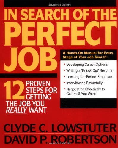9780070388819: In Search of the Perfect Job: 12 Proven Steps for Getting the Job You Really Want