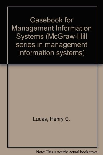 A Casebook for Management Information Systems: Henry C. Lucas;
