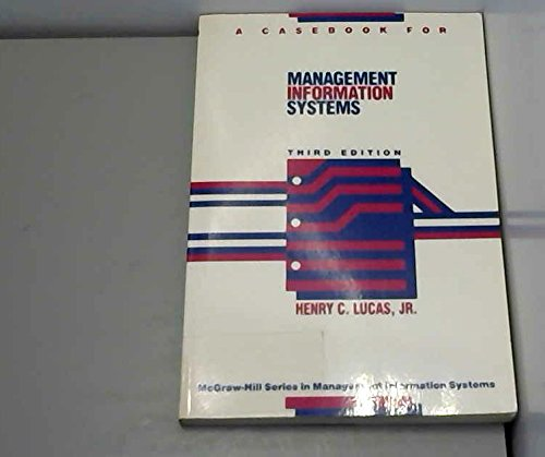 Casebook for Management Information Systems (McGraw-Hill series: Henry C. Lucas;
