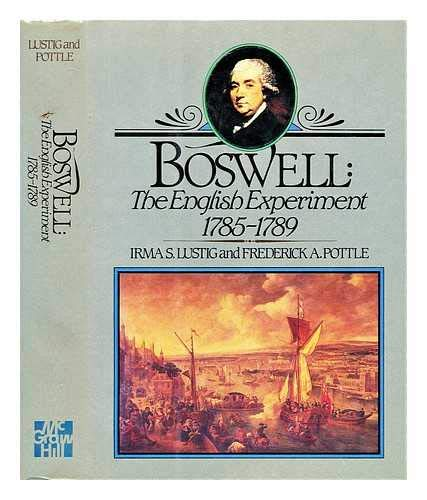 Boswell, the English Experiment, 1785-1789 (Yale Editions of the Private Papers of James Boswell): ...