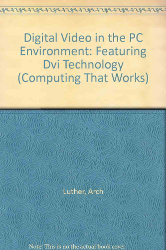 9780070391796: Digital Video in the PC Environment: Featuring Dvi Technology (Computing That Works)