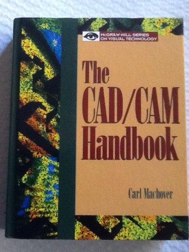 9780070393752: The CAD/CAM Handbook (McGraw-Hill Series on Visual Technology)