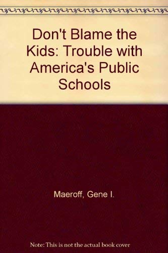 9780070394650: Don't Blame the Kids: Trouble with America's Public Schools