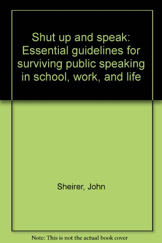 9780070396289: Title: Shut up and speak Essential guidelines for survivi