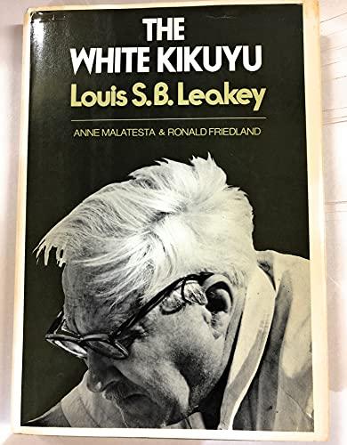 The White Kikuyu: Ronald Friedland; Anne