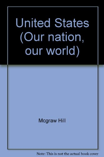 9780070398153: United States (Our nation, our world)