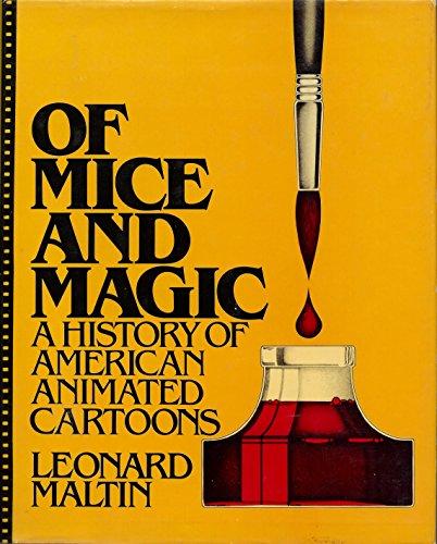 Of Mice and Magic History of American Animated Cartoons: Maltin, Leonard