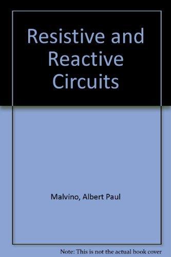 9780070398566: Resistive and Reactive Circuits.