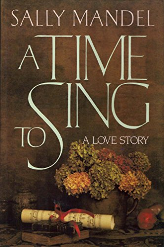 A Time to Sing: A Love Story: Sally Mandel