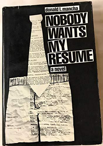 9780070398702: Nobody wants my resume: A novel