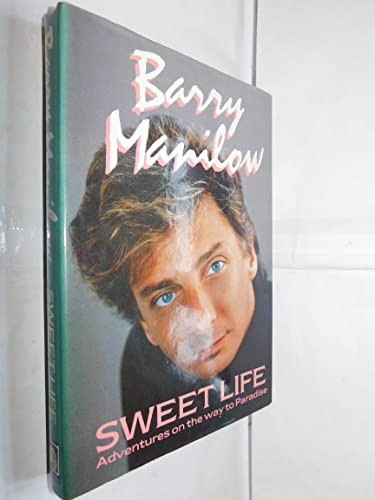 9780070399044: Sweet Life: Adventures On The Way To Paradise