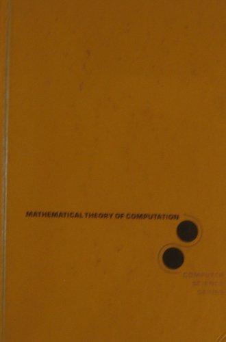 Mathematical Theory of Computation (McGraw-Hill Computer Science: Manna, Zohar