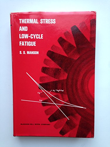 9780070399303: Manson's Thermal Stress and Low Cycle Fatigue. 1966 Edition