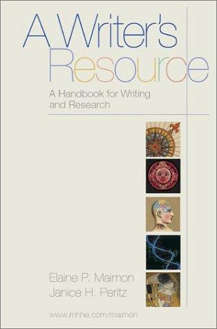 A Writer's Resource : A Handbook for: Elaine P. Maimon;