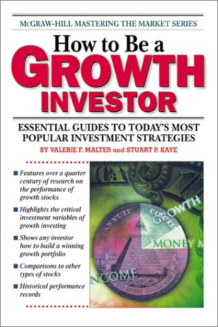 9780070400689: How To Be A Growth Investor