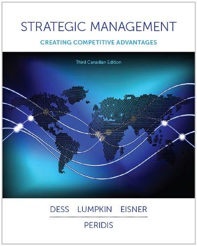 Strategic Management: Creating Competitive Advantages: Dess, Gregory
