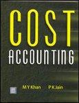 Cost Accounting: M.Y. Khan,P.K. Jain