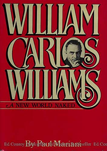 9780070403628: William Carlos Williams: A New World Naked