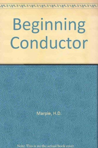 9780070404564: Beginning Conductor (McGraw-Hill series in music)