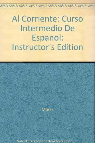 9780070404687: Al Corriente: Curso Intermedio De Espanol: Instructor's Edition (Spanish Edition)