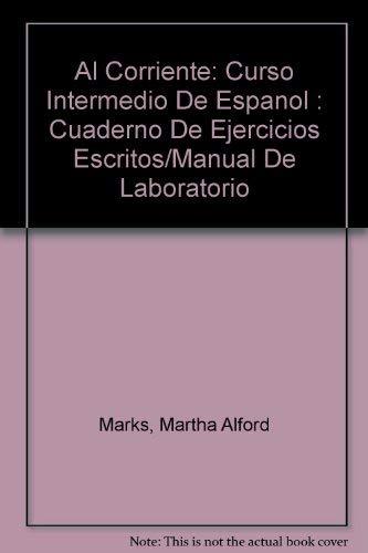 9780070404694: Al Corriente: Curso Intermedio De Espanol : Cuaderno De Ejercicios Escritos/Manual De Laboratorio