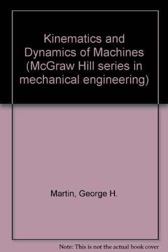 9780070406377: Kinematics and Dynamics of Machines (McGraw Hill series in mechanical engineering)