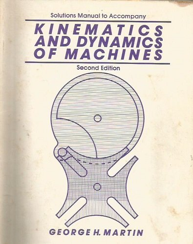 9780070406582: Kinematics and Dynamics of Machines: Solutions Manual