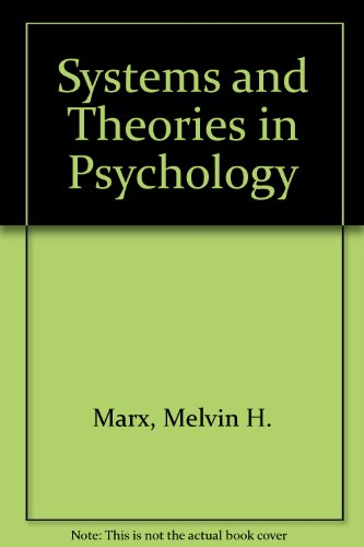 Systems and Theories in Psychology: Melvin H. Marx;