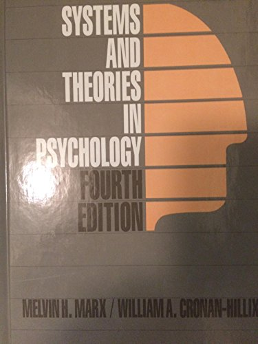Systems and Theories in Psychology, 4th Edition: Marx, Melvin Herman; Cronan-Hillix, W.A.