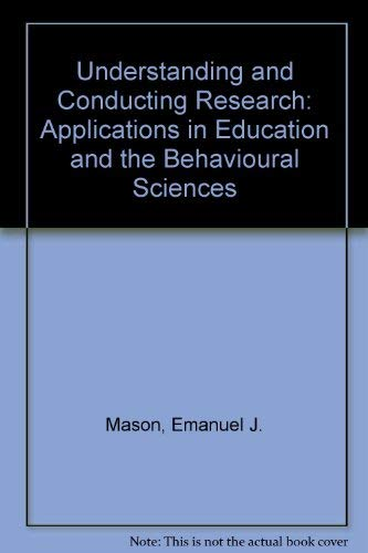 9780070406971: Understanding and Conducting Research: Applications in Education and the Behavioural Sciences